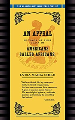 Appeal in Favor of Africans  -     By: Lydia Child