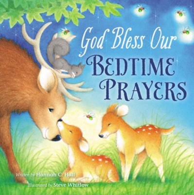 God Bless Our Bedtime Prayers  -     By: Hannah Hall     Illustrated By: Steve Whitlow
