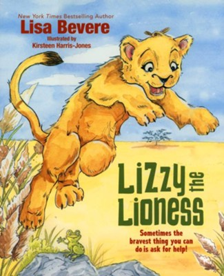 Lizzy the Lioness  -     By: Lisa Bevere     Illustrated By: Kirsteen Harris-Jones
