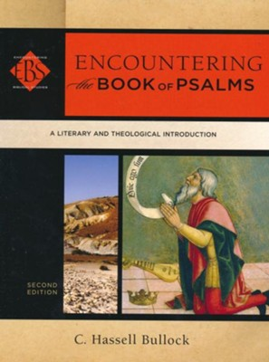 Encountering the Book of Psalms, 2nd edition: A Literary and Theological Introduction  -     By: C. Hassell Bullock