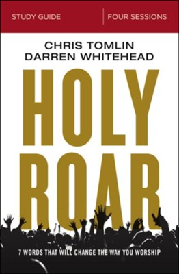 Holy Roar Study Guide  -     By: Chris Tomlin, Darren Whitehead