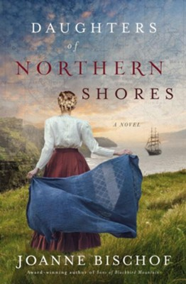 Daughters of Northern Shores  -     By: Joanne Bischof