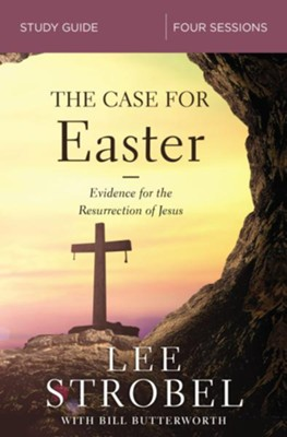 The Case for Easter Study Guide: Investigating the Evidence for the Resurrection  -     By: Lee Strobel