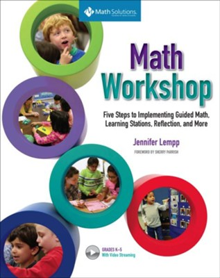 Math Workshop: Five Steps to Implementing Guided Math, Learning Stations, Reflection, and More: Grades K-6  -     By: Jennifer Lempp