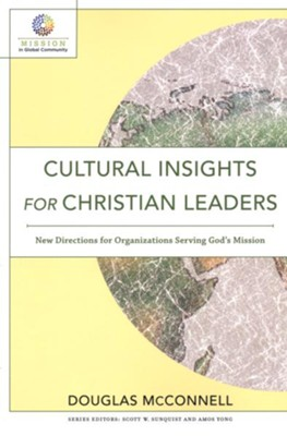 Cultural Insights for Christian Leaders: New Directions for Organizations Serving God's Mission  -     By: Douglas McConnell