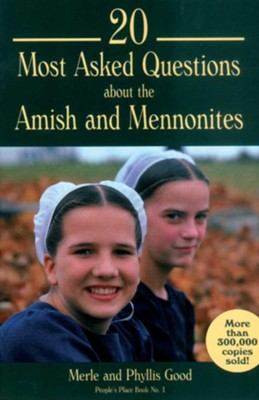 20 Most Asked Questions about the Amish and Mennonites - eBook  -     By: Merle Good, Phyllis Pellman Good