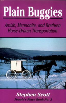 Plain Buggies: Amish, Mennonite, And Brethren Horse-Drawn Transportation. People's Place Book N - eBook  -     By: Stephen Scott