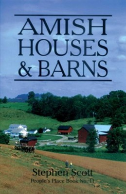 Amish Houses & Barns - eBook  -     By: Stephen Scott