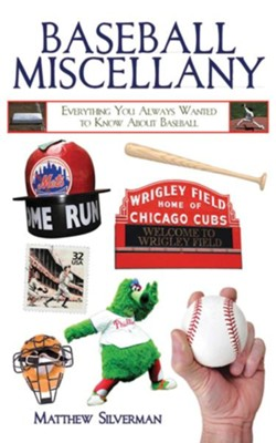 Baseball Miscellany: Everything You Always Wanted to Know About Baseball - eBook  -     By: Matthew Silverman