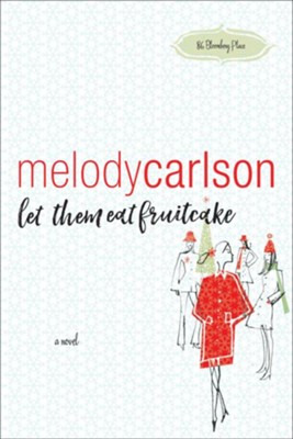 Let Them Eat Fruitcake (86 Bloomberg Place Book #2) - eBook  -     By: Melody Carlson