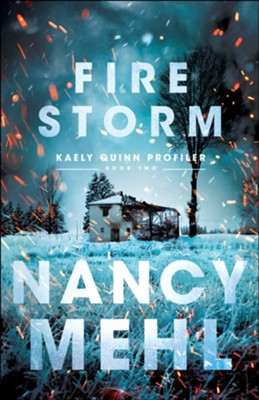 Fire Storm (Kaely Quinn Profiler Book #2) - eBook  -     By: Nancy Mehl