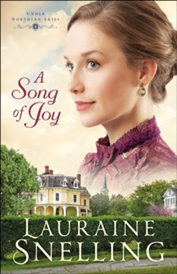A Song of Joy (Under Northern Skies Book #4) - eBook  -     By: Lauraine Snelling