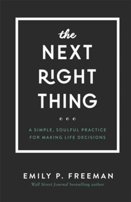 The Next Right Thing: A Simple, Soulful Practice for Making Life Decisions - eBook  -     By: Emily P. Freeman