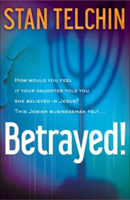 Betrayed! / Revised - eBook  -     By: Stan Telchin
