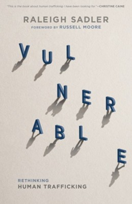 Vulnerable: Rethinking Human Trafficking - eBook  -     By: Raleigh Sadler