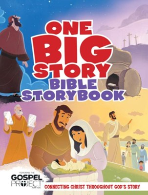 One Big Story Bible Storybook: Connecting Christ Throughout God's Story - eBook  -     By: B&H Kids Editorial Staff
