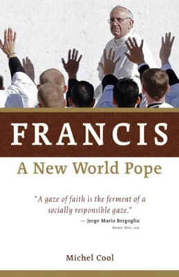 Francis, a New World Pope - eBook  -     By: Michel Cool
