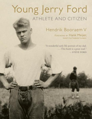 Young Jerry Ford: Athlete and Citizen - eBook  -     By: Hendrik Booraem V
