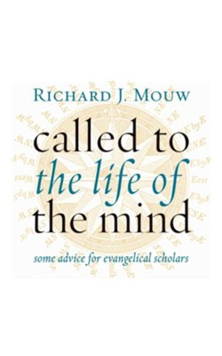 Called to the Life of the Mind: Some Advice for Evangelical Scholars - eBook  -     By: Richard J. Mouw