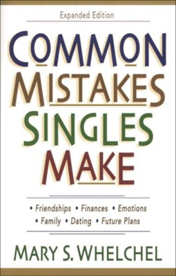 Common Mistakes Singles Make / Expurgated - eBook  -     By: Mary S. Whelchel