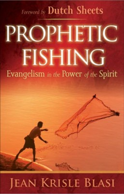 Prophetic Fishing: Evangelism in the Power of the Spirit - eBook  -     By: Jean Krisle Blasi