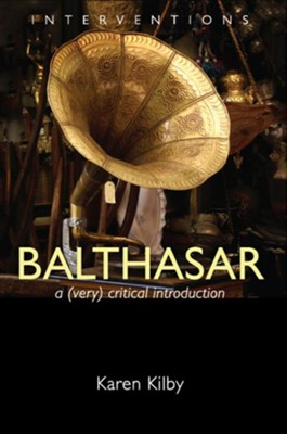 Balthasar: A (Very) Critical Introduction - eBook  -     By: Karen Kilby