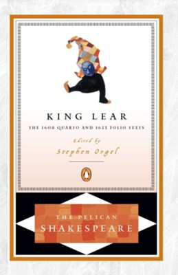 King Lear: The 1608 Quarto and 1623 Folio Texts - eBook  -     Edited By: A.R. Braunmuller, Stephen Orgel     By: William Shakespeare