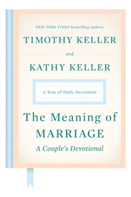 The Meaning of Marriage: A Couple's Devotional: A Year of Daily Devotions - eBook  -     By: Timothy Keller, Kathy Keller