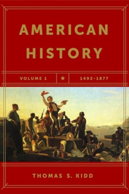 American History, Volume 1 - eBook  -     By: Thomas S. Kidd