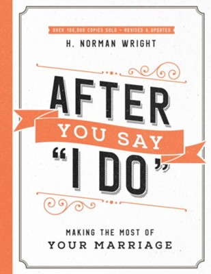 After You Say &#034I Do&#034 - eBook  -     By: H. Norman Wright, Wes Roberts
