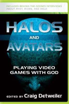 Halos and Avatars: Playing Video Games with God - eBook  -     Edited By: Craig Detweiler     By: Craig Detweiler(Ed.)