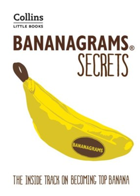 BANANAGRAMS Secrets: The Inside Track on Becoming Top Banana (Collins Little Books) - eBook  -     By: Deej Johnson
