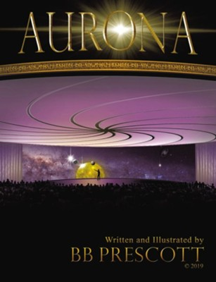 Aurona - eBook  -     By: BB Prescott     Illustrated By: BB Prescott