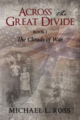 Across the Great Divide: Book 1 The Clouds of War - eBook  -     By: Michael Ross