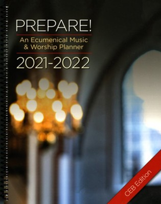 Prepare! 2021-2022 CEB Edition: An Ecumenical Music & Worship Planner  -     By: David L. Bone, Mary Scifres