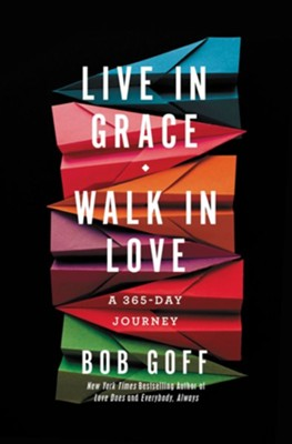 Live in Grace, Walk in Love: A 365-Day Devotional - eBook  -     By: Bob Goff