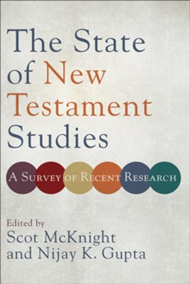 The State of New Testament Studies: A Survey of Recent Research - eBook  -     Edited By: Scot McKnight, Nijay K. Gupta