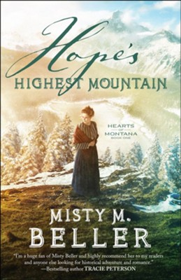 Hope's Highest Mountain (Hearts of Montana Book #1) - eBook  -     By: Misty M. Beller