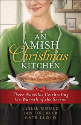 An Amish Christmas Kitchen: Three Novellas Celebrating the Warmth of the Season - eBook  -     By: Leslie Gould, Jan Drexler, Kate Lloyd