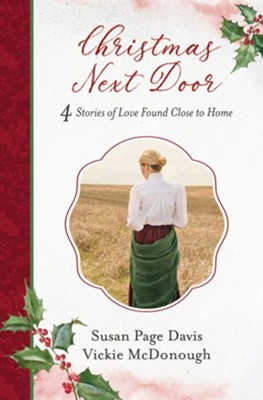 Christmas Next Door: 4 Stories of Love Found Close to Home - eBook  -     By: Susan Davis, Vickie McDonough