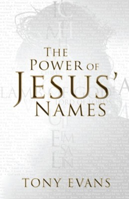 The Power of Jesus' Names - eBook  -     By: Tony Evans