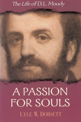 A Passion for Souls: The Life of D. L. Moody - eBook  -     By: Lyle Dorsett