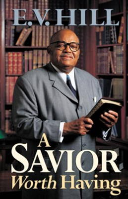 A Savior Worth Having - eBook  -     By: E.V. Hill