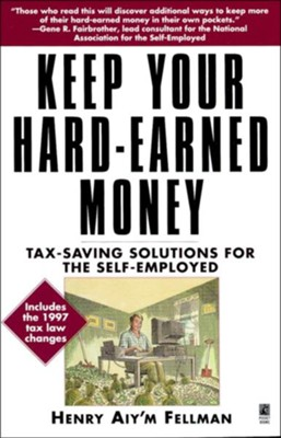 Keep Your Hard Earned Money   -     By: Henry Aiy'm Fellman