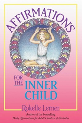 Affirmations for the Inner Child - eBook  -     By: Rokelle Lerner