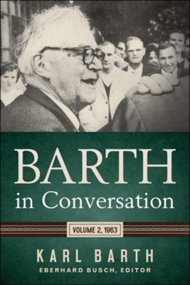 Barth in Conversation: Volume 2, 1963 - eBook  -     Edited By: Eberhardt Busch, Karlfried Froehlich, Darrell L. Guder, David C. Choa     By: Karl Barth