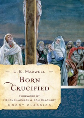 Born Crucified - eBook  -     By: L.E. Maxwell
