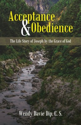 Acceptance & Obedience: The Life Story of Joseph by the Grace of God - eBook  -     By: Wendy Davie Dip