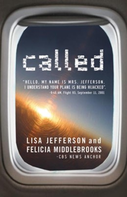 Called: Hello, My Name is Mrs. Jefferson, I Understand Your Plane is Being Hijacked? - eBook  -     By: Lisa Jefferson, Felicia Middlebrooks