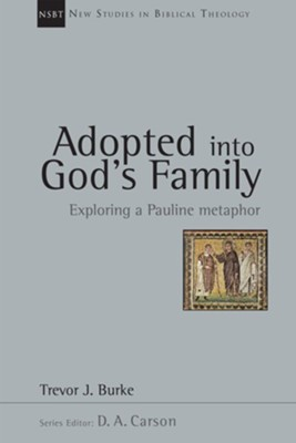 Adopted into God's Family: Exploring a Pauline Metaphor - eBook  -     By: Trevor J. Burke